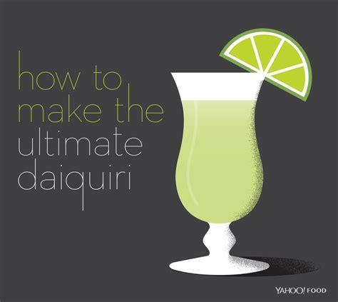 how to make a daiquiri how to make the ultimate daiquiri