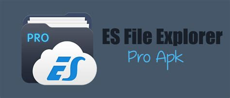 es file explorer pro apk 100 working