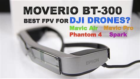 amazing epson moverio bt  fpv glasses  dji drones   youtube