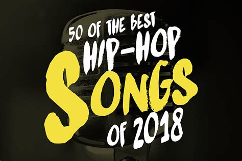 The top 100 best party songs of all time. 50 of the Best Hip-Hop Songs of 2018 - XXL