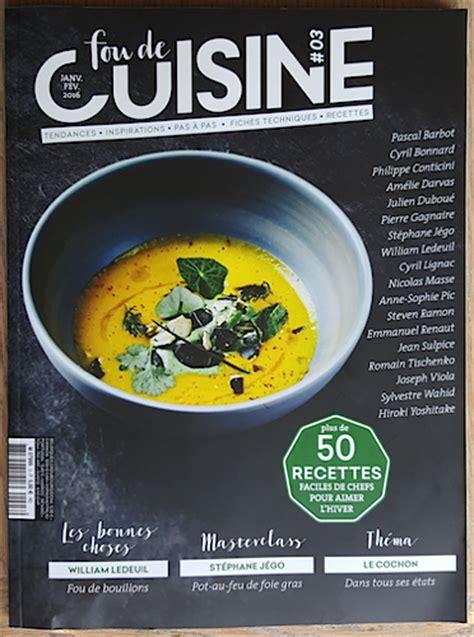 magasine cuisine fou de cuisine le magazine cuisine que l 39 on attendait