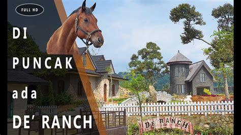ranch puncak bogor ga perlu jauh jauh  bandung