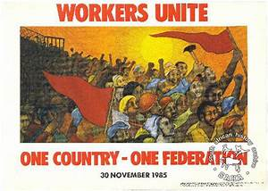 SAHA - South African History Archive - WORKERS UNITE : ONE ...