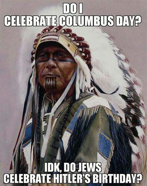 Columbus Day Meme - indigenous people s day 2016 best funny memes heavy com