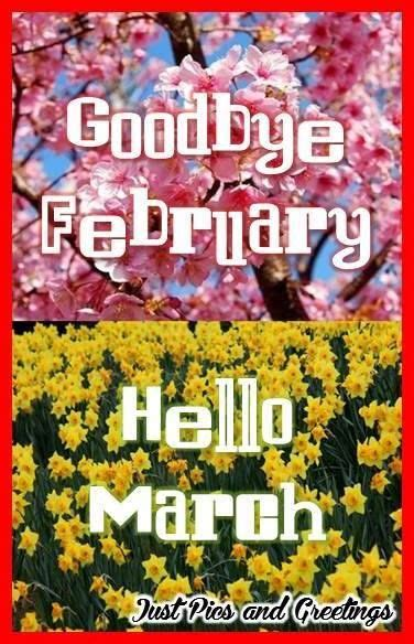 Goodbye February, Hello March Pictures, Photos, and Images ...