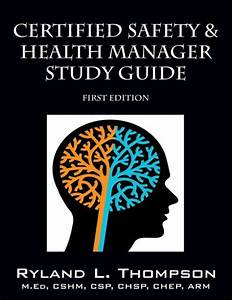 Certified Safety  U0026 Health Manager Study Guide First