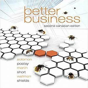 Better Business Canadian 2nd Edition Solomon Poatsy Martin