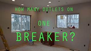 How Many Outlets On One Breaker  U0026 Room By Room Circuit