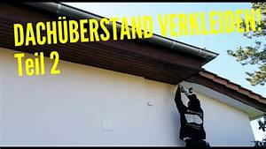 Dachüberstand Verkleiden Material : dachdecker dach berstand verkleiden youtube ~ Orissabook.com Haus und Dekorationen