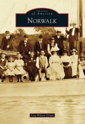 Barnes And Noble Norwalk Ct by Norwalk Connecticut Images Of America Series By