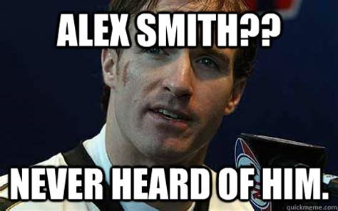 Alex Smith Meme - alex smith never heard of him drew brees high school reunion quickmeme