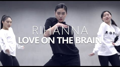 Rihanna  Love On The Brain  Choreography  Pk Win Youtube