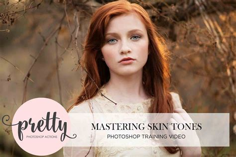 Mastering Skin Tones in Photoshop (Training Video) - Pretty Presets for Lightroom