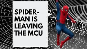 What does it mean that Spider-Man will no longer be in the ...