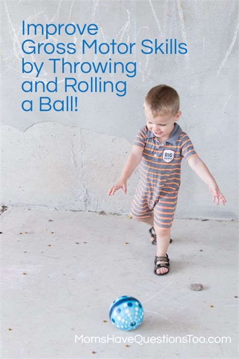 throw and roll a to improve gross motor skills 574 | Throw and Chase a Ball for Gross Motor Development Moms Have Questions Too