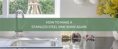 how to make kitchen sink shine how to make a stainless steel sink shiny again 8749