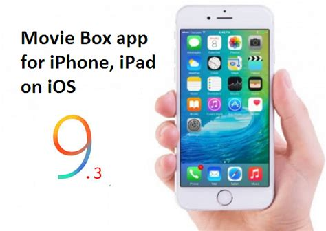 moviebox iphone how to install box app for iphone on ios 9 3