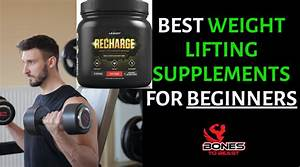 Best Weight Lifting Supplements For Beginners