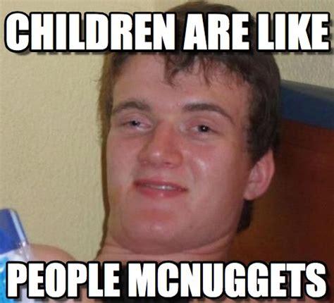 Children Memes - children are like 10 guy meme on memegen