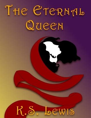 eternal queen  ks lewis reviews discussion bookclubs lists