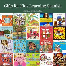 Gifts For Kids Learning Spanish  Spanish Playground