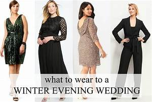 what to wear to a winter evening wedding wardrobe oxygen With what dress to wear to a wedding