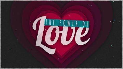 The Power Of Love  Freebridge Media