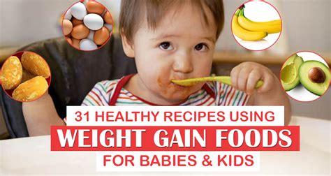 weight gain food  babies  year baby food chart  weight gain