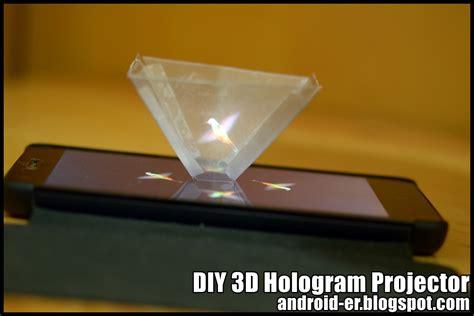 android er diy  hologram projector  smartphone