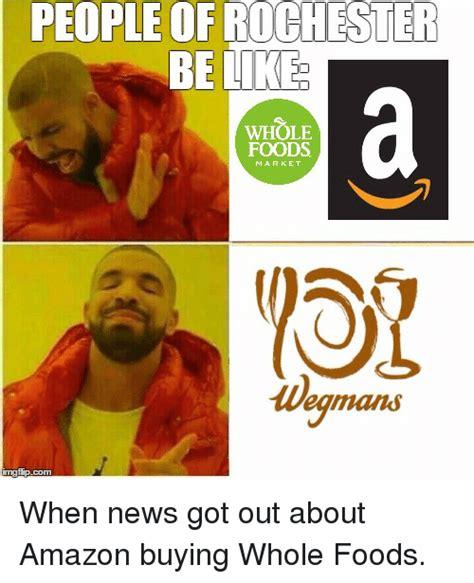 PEOPLE OF ROCHESTER BE LIKE WHOLE FOODS Wegmans   Amazon ...