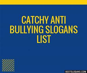 30+ Catchy Anti Bullying Slogans List, Taglines, Phrases ...