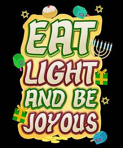 hanukkah blessings eat light and be joyous drawing by