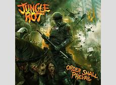 Jungle Rot Order Shall Prevail Review Angry Metal Guy