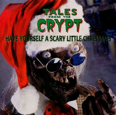 Tales From The Crypt Have Yourself A Scary Little Christmas  Original Soundtrack Songs