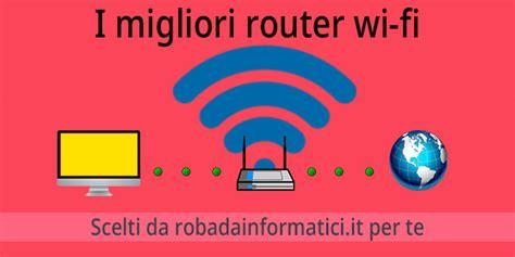 Offerta Wifi Casa by Miglior Router Wifi Adsl Casa Offerta Qualit 224 Prezzo Rdi