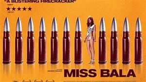 Miss Bala (2011) - TrailerAddict