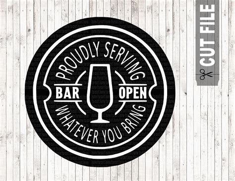We provide free svg files. Bar open proudly serving whatever you bring svg file funny ...