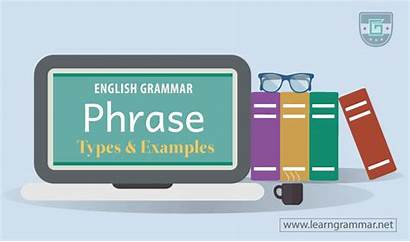 Phrase Definition Types Examples English Phrases Grammar