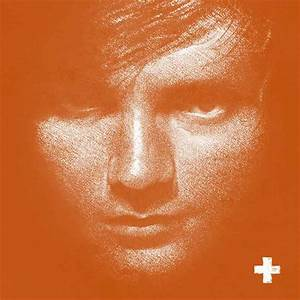 You can never have enough music.: Ed Sheeran