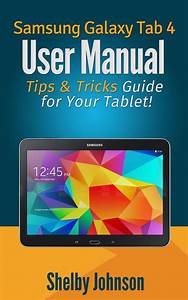 Samsung Galaxy Tab 4 User Manual  Tips  U0026 Tricks Guide For