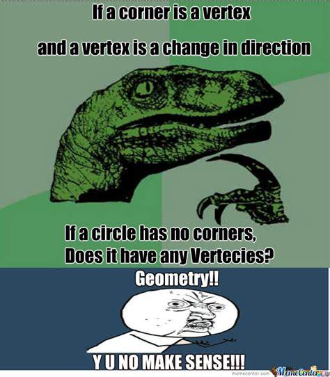 Geometry Memes - geometry y u no make sense by sojiro meme center