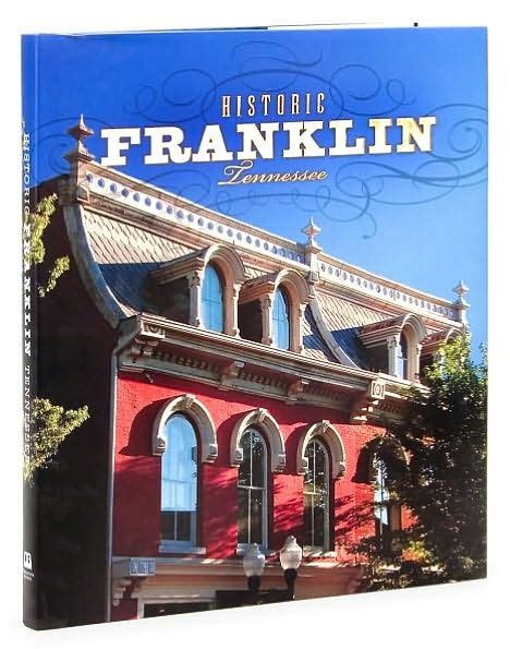 barnes and noble franklin tn historic franklin tennessee by thelma battle robert hicks