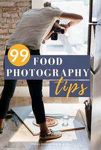 99 Food Photography Tips From Photographers (That'll Blow Your Mind)