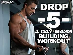 Drop 5 System  4 Day Mass Building Workout Split  Blast Your Body With This Potent Muscle