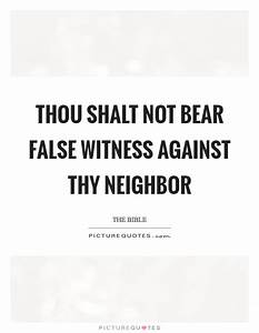 Neighbor Quotes... Bearing Witness Quotes