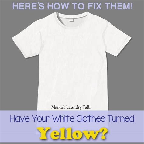 Make Your Laundry Bright Again by Your White Clothes Turned Yellow S Laundry Talk