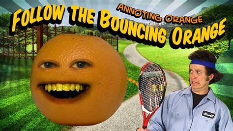 annoying orange hfa follow  bouncing orange ft