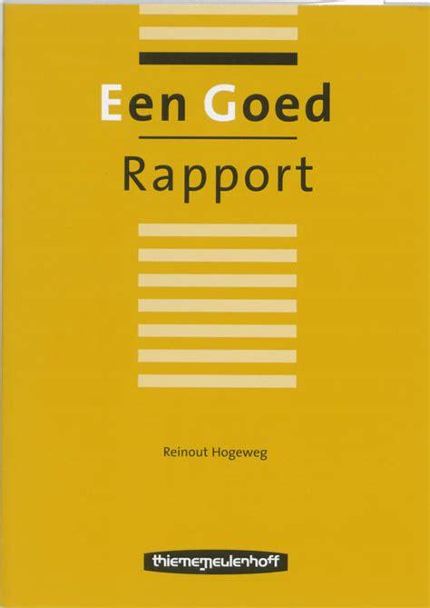 Ebook Pdf Een Goed Rapport  Geschreven Door Reinout Hogeweg