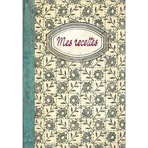 livre de cuisine vierge mes recettes carnet vierge broché collectif achat
