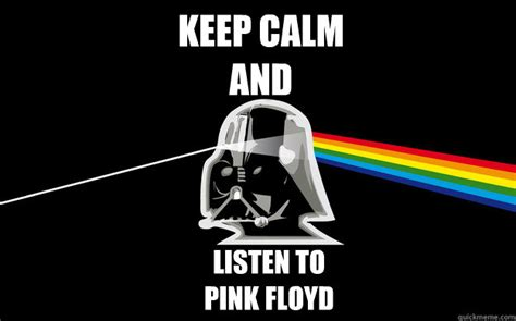 Pink Floyd Meme - keep calm and listen to pink floyd pink floyd quickmeme